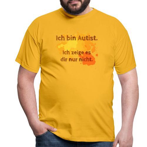 Ich bin Autist, zeige es aber nicht - Männer T-Shirt