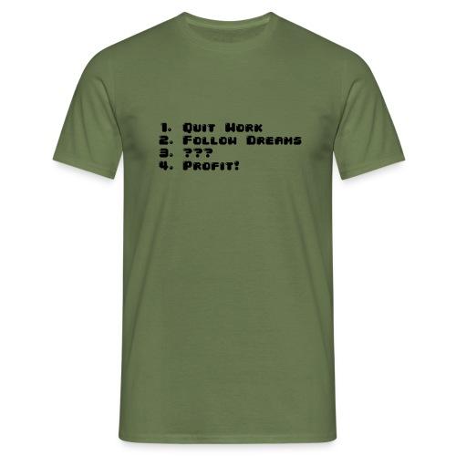 Follow your dreams - Men's T-Shirt