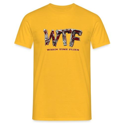 WTF (when time flies) - Men's T-Shirt