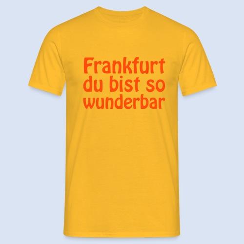 FRANKFURT Du bist so - Männer T-Shirt