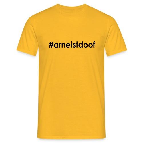 arneistdoof png - Männer T-Shirt
