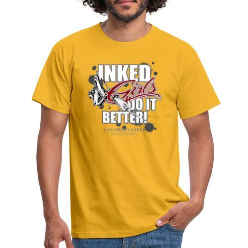 inked girls do it better - Männer T-Shirt