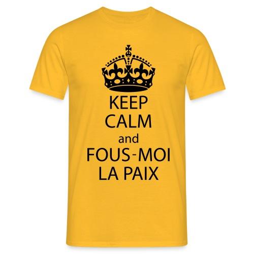 KeepCalmAndFousMoiLaPaix - T-shirt Homme