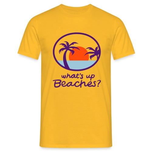 What's Up Beaches? - Mannen T-shirt