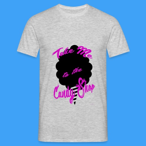 Take Me To The Candy Shop - Mannen T-shirt