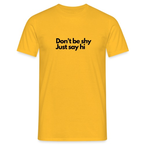 Social Fashion - Don t be shy, just say Hi. - Men's T-Shirt