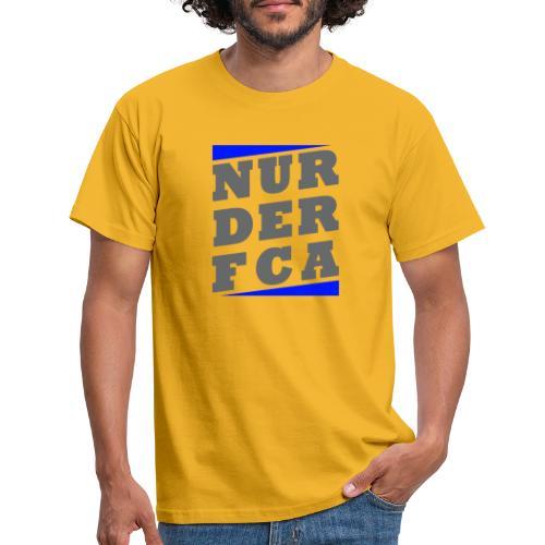 Nur der - Männer T-Shirt