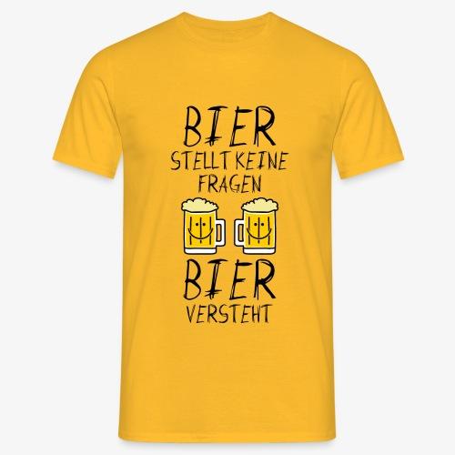 Bier versteht ! - Männer T-Shirt