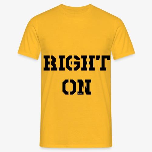 Right On - black - Männer T-Shirt