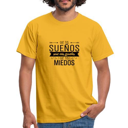 Que Tus Sueños... - Camiseta hombre