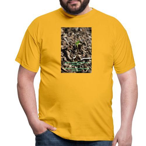 Hege die zarte Pflanze - Männer T-Shirt