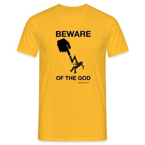 Beware of the God - Men's T-Shirt