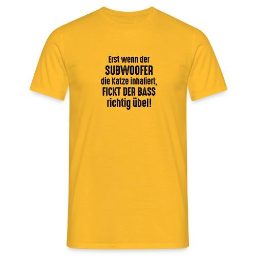 Subwoofer-Katze-Spruch der Bass fickt richtig übel - Men's T-Shirt