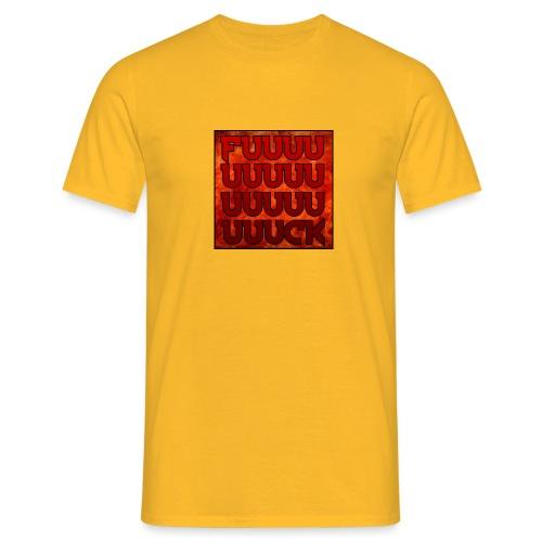 Fuuuuck - T-shirt Homme