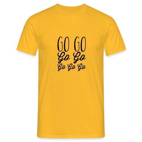 Go Go Go Go Go Go Go - Men's T-Shirt