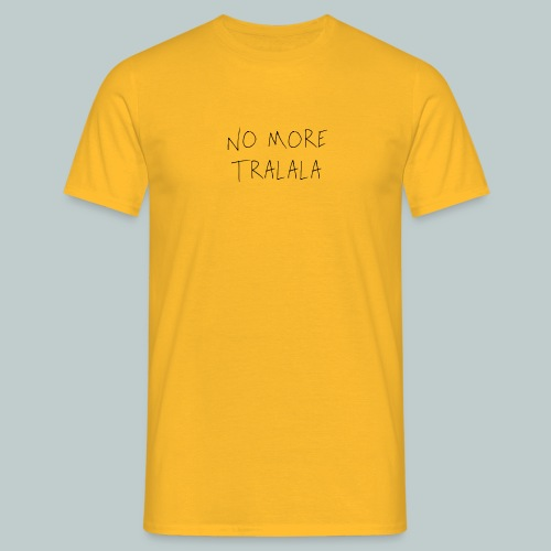 No More Tra La La - T-shirt herr