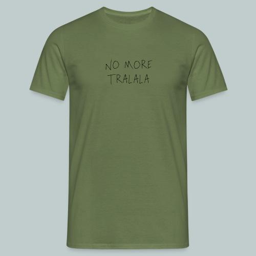 No More Tra La La - T-shirt herr
