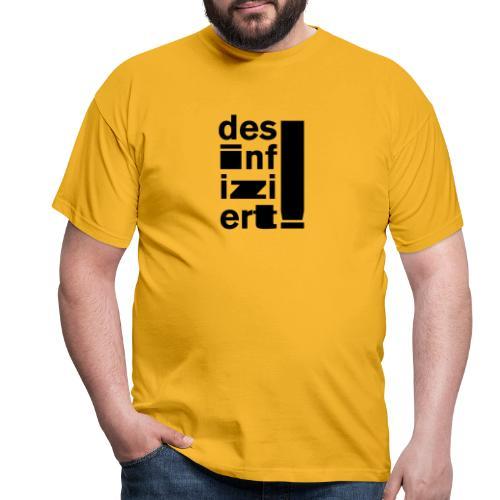 desinfiziert 2 - Männer T-Shirt