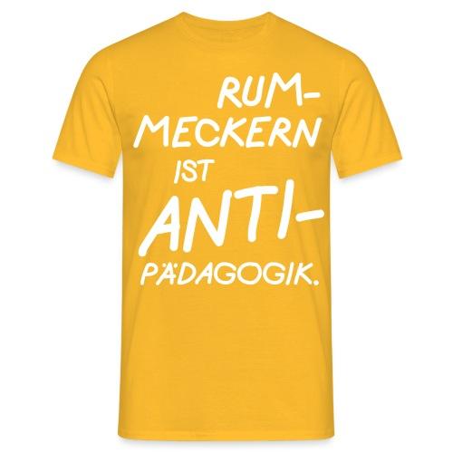 Design Rummeckern ist Antipaedagogik - Männer T-Shirt
