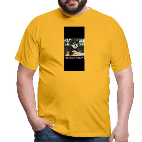 Que pasó perro - Camiseta hombre