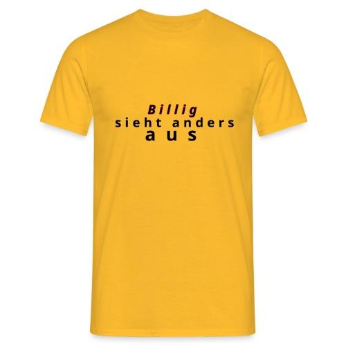 Billig nein danke - Männer T-Shirt