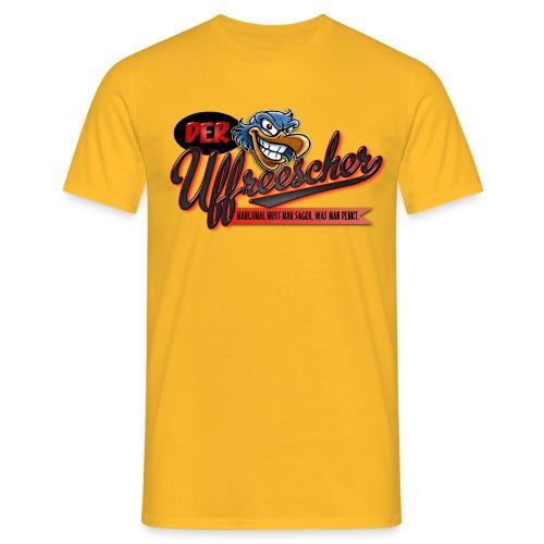 Der Uffreescher - Männer T-Shirt
