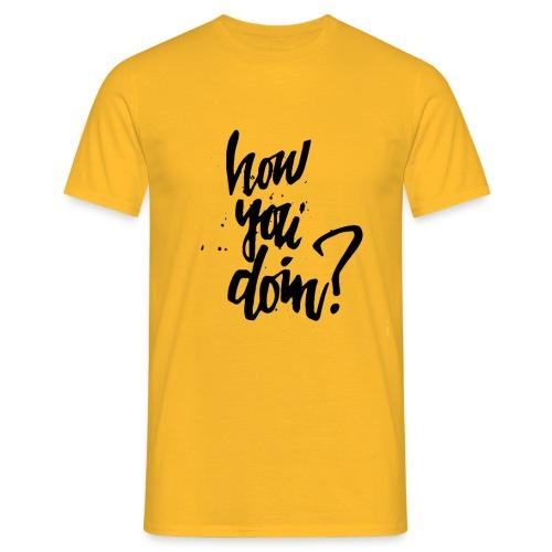 How You Doin Best Friend Gift T-Shirt - Maglietta da uomo