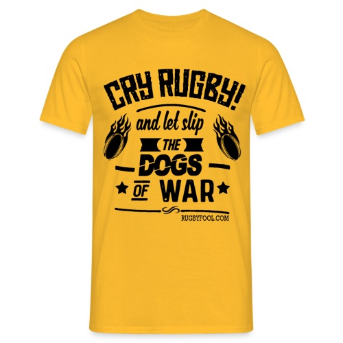 Cry Rugby and let slip Black - Men's T-Shirt