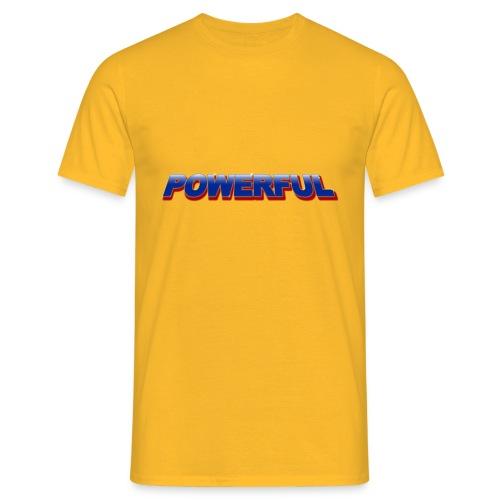 Powerful - Männer T-Shirt