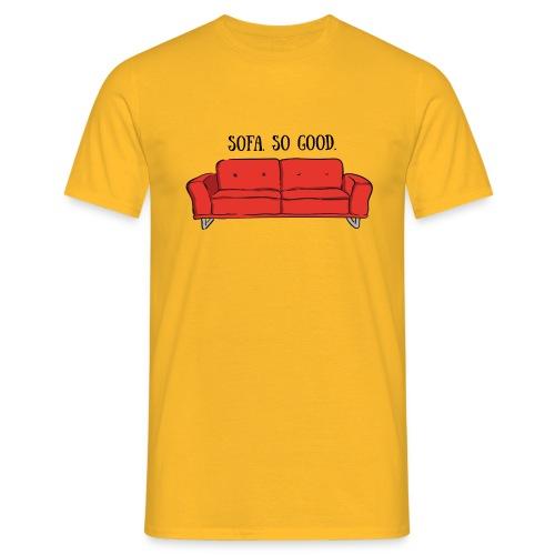 sofa so good red – lustige Geschenkidee - Männer T-Shirt