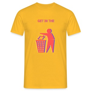Get in the Bin! - Men's T-Shirt