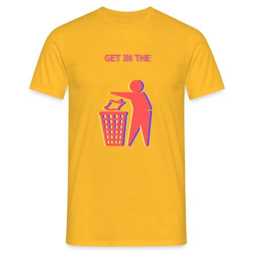 Get in the Bin! - Men's T-Shirt