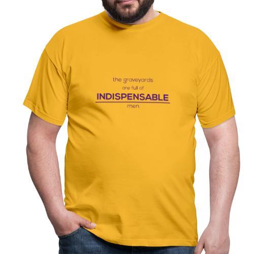 Indispensable - Men's T-Shirt