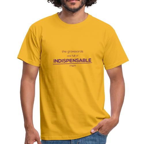 Indispensable - Men's T-Shirt