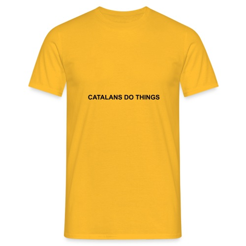 Catalans do things - Camiseta hombre