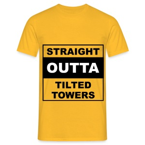 Straight outta tilted towers - Mannen T-shirt