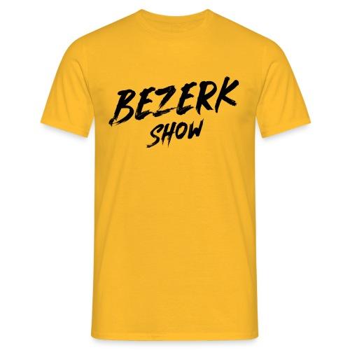 Bezerk Show - Mannen T-shirt