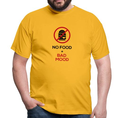No food equals bad mood - Men's T-Shirt