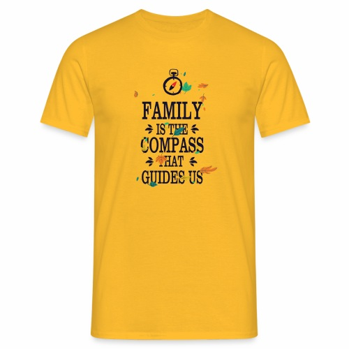 Family is the Compass that Guides US - Men's T-Shirt