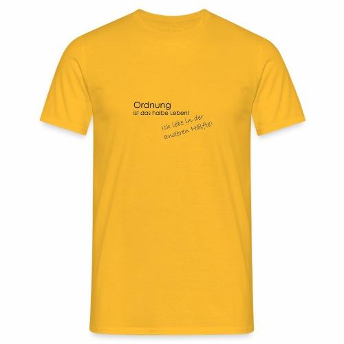 Ordnung ist nicht alles - Männer T-Shirt