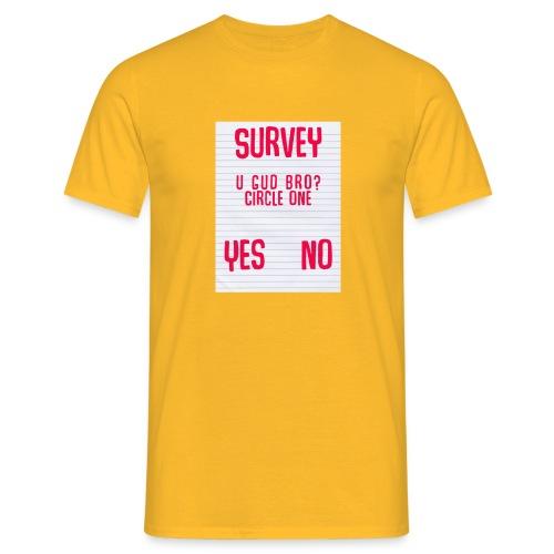 you good bro - Men's T-Shirt