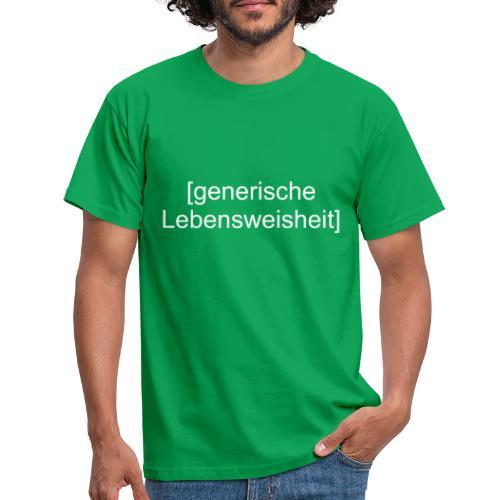 Generische Lebensweisheit (weiß) - Männer T-Shirt
