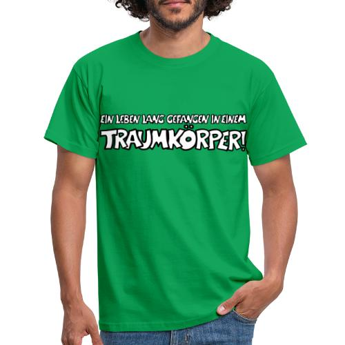 Traumkoerper - Männer T-Shirt