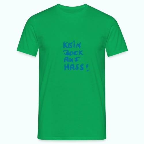 kein bock auf hass - Männer T-Shirt