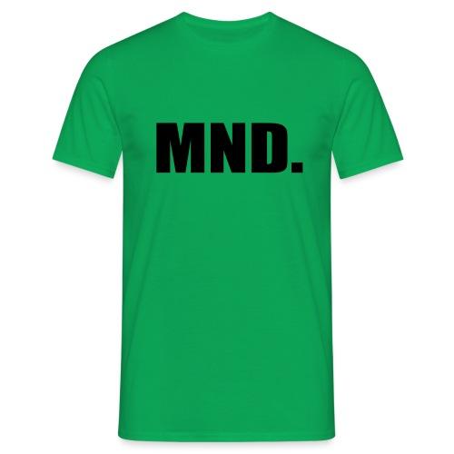 MND. - Mannen T-shirt