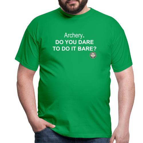 Do you dare to do it bare? - T-shirt herr