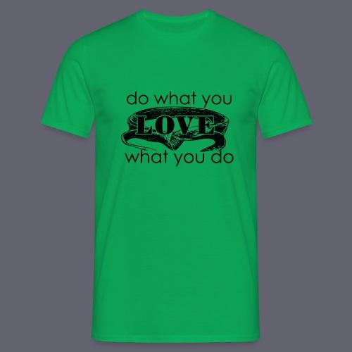 do what you love karate - Men's T-Shirt