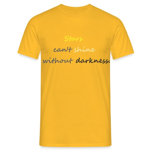 Stars can not shine without darkness - Men's T-Shirt