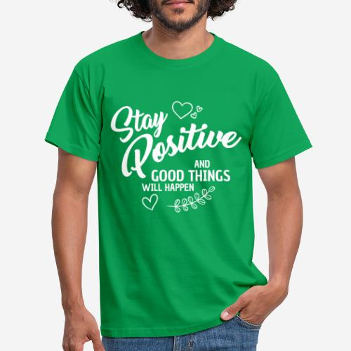 stay positive - Männer T-Shirt