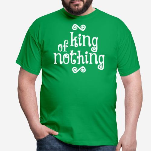 king of nothing - Männer T-Shirt